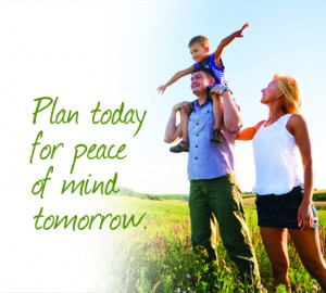 Plan today for peace of mind tomorrow